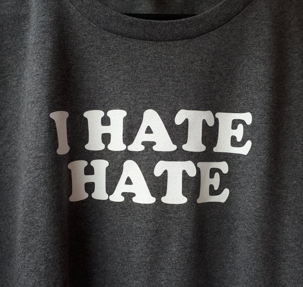 Image of I Hate Hate - T-Shirt - Dark Grey - XL