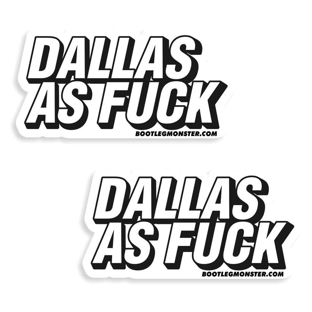 Image of Dallas As Fuck Stickers