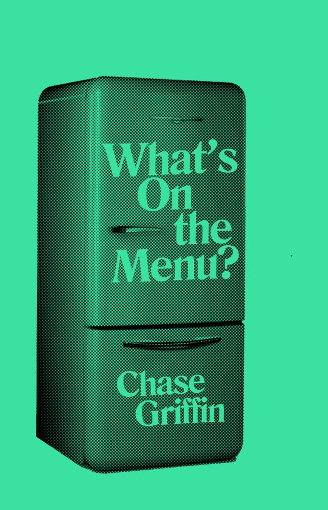 Image of What's On the Menu? by Chase Griffin PRE-ORDER