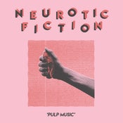 Image of Neurotic Fiction - Pulp Music LP