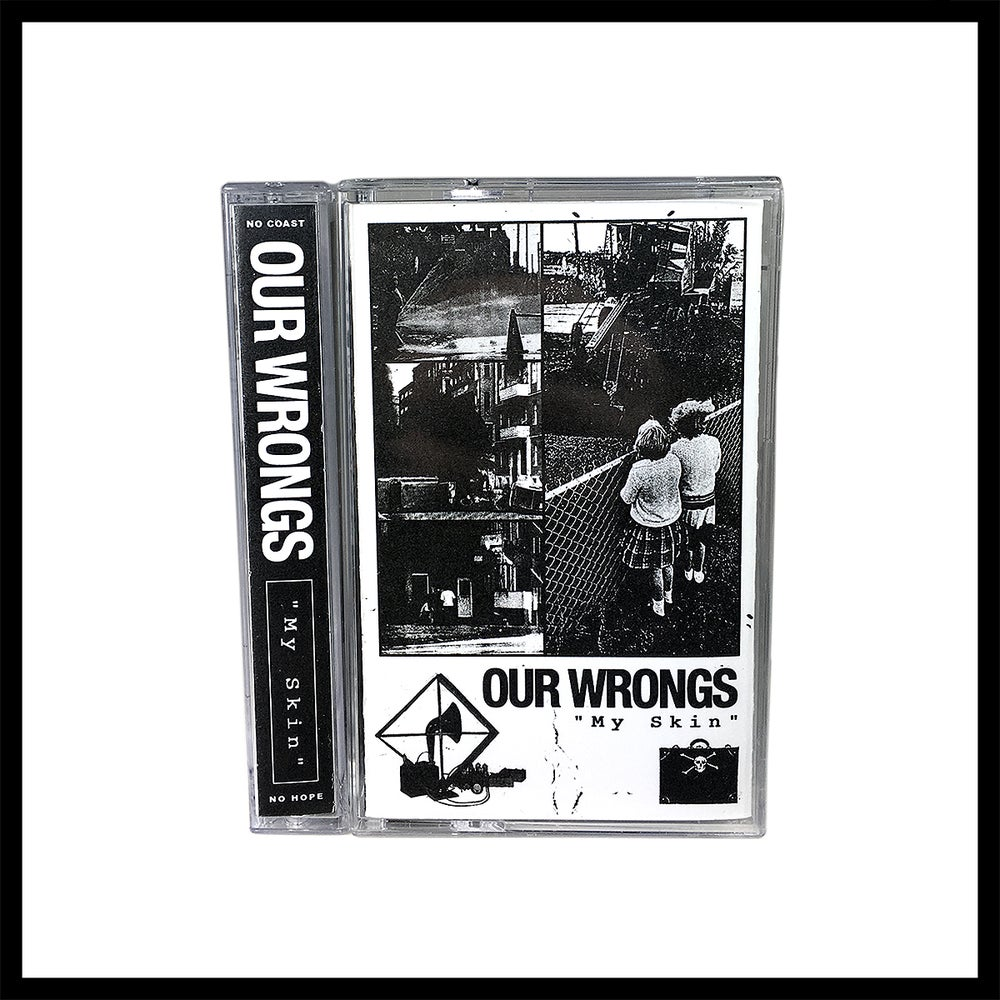 Image of Our Wrongs - My Skin [NCNH13]