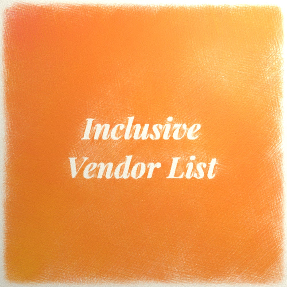 Image of Inculsive Vendor List (12 of our 14 vendors)