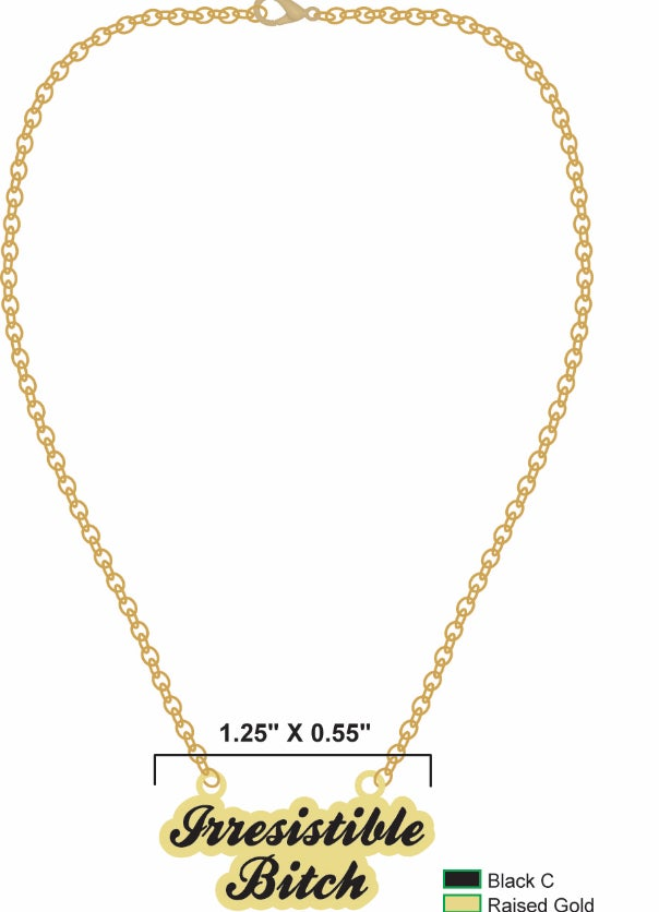 Image of IRRESISTIBLE BITCH NECKLACE (SHIPS 4/8)