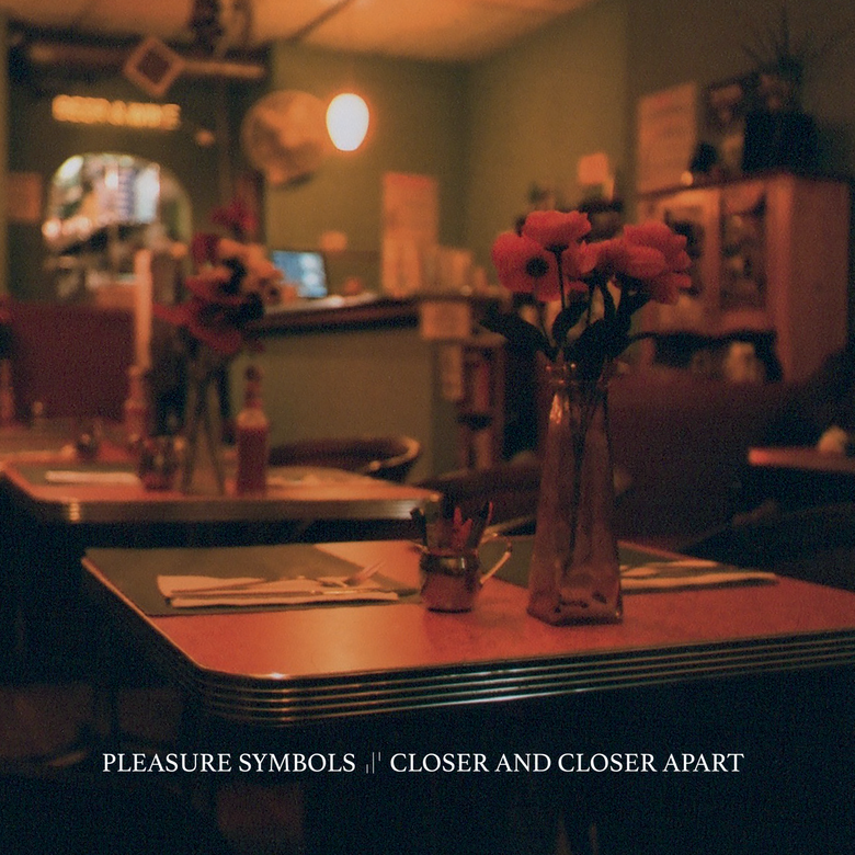 Image of PLEASURE SYMBOLS - Closer And Closer Apart LP