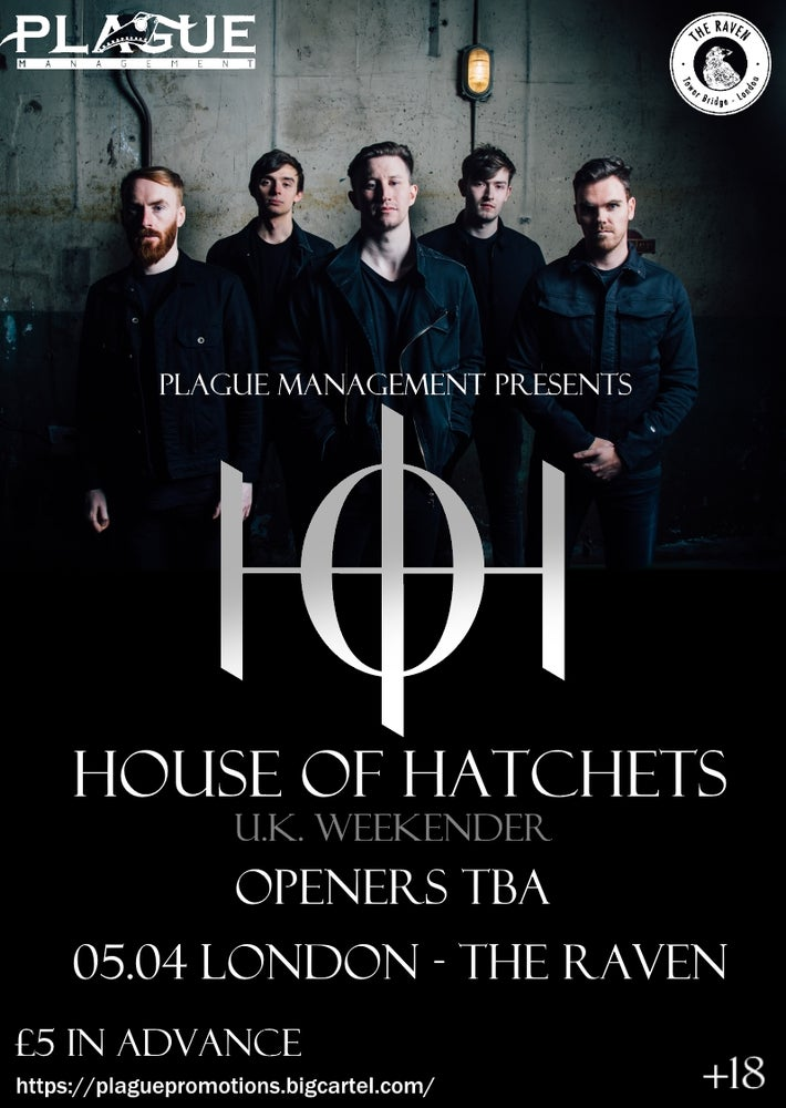 Image of House Of Hatchets plus supports at the Raven Tower Bridge London