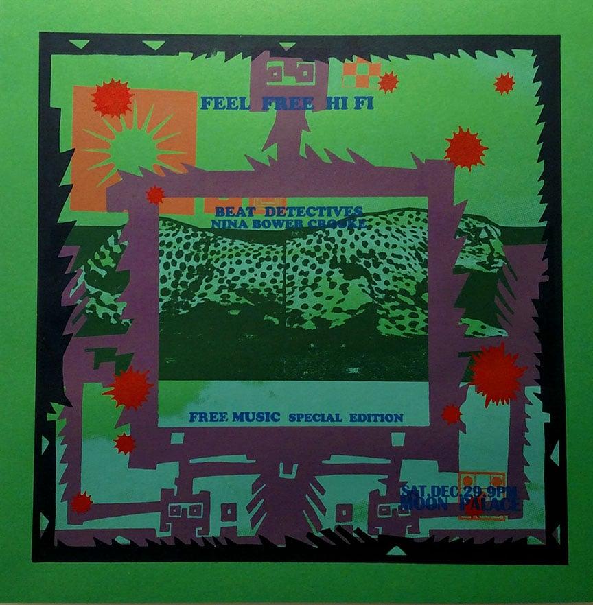 Image of Feel Free Hi Fi + Beat Detectives, Nina Bower Crooke, & Free Music Poster
