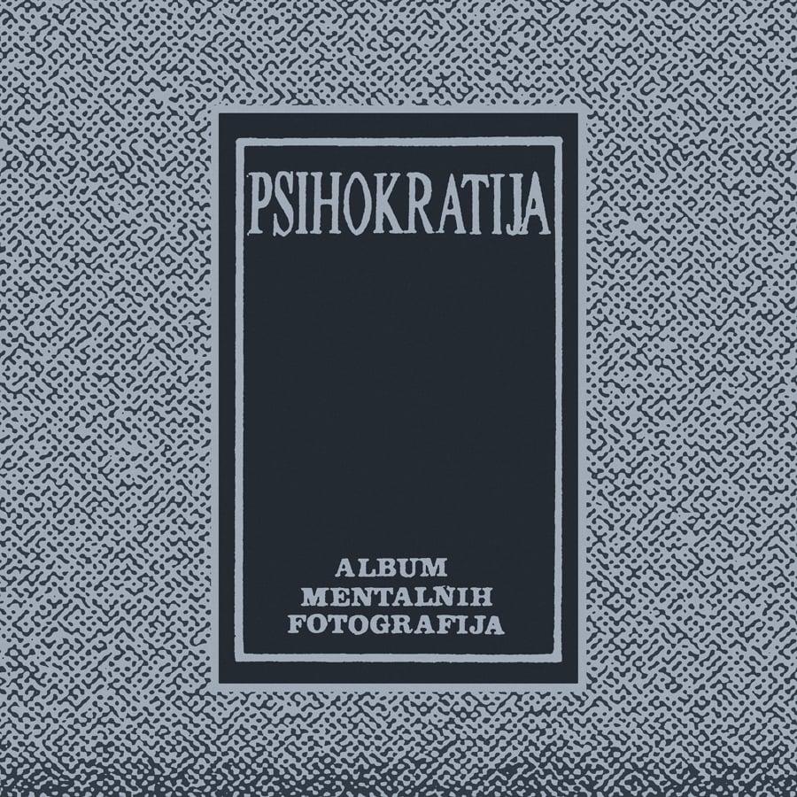 Image of Psihokratija - Album Mentalnih Fotografija