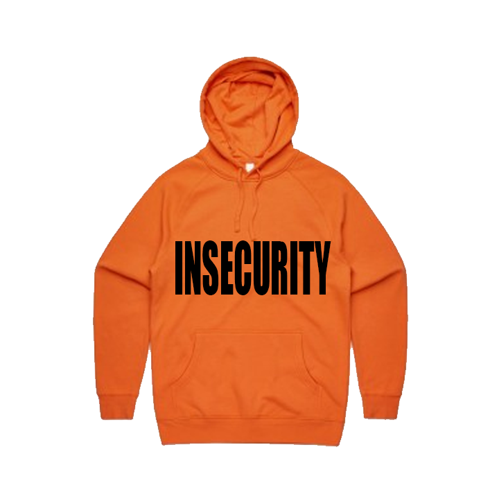Image of insecurity hoodie