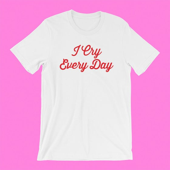 "Image of ""I CRY EVERY DAY"" T-SHIRT"