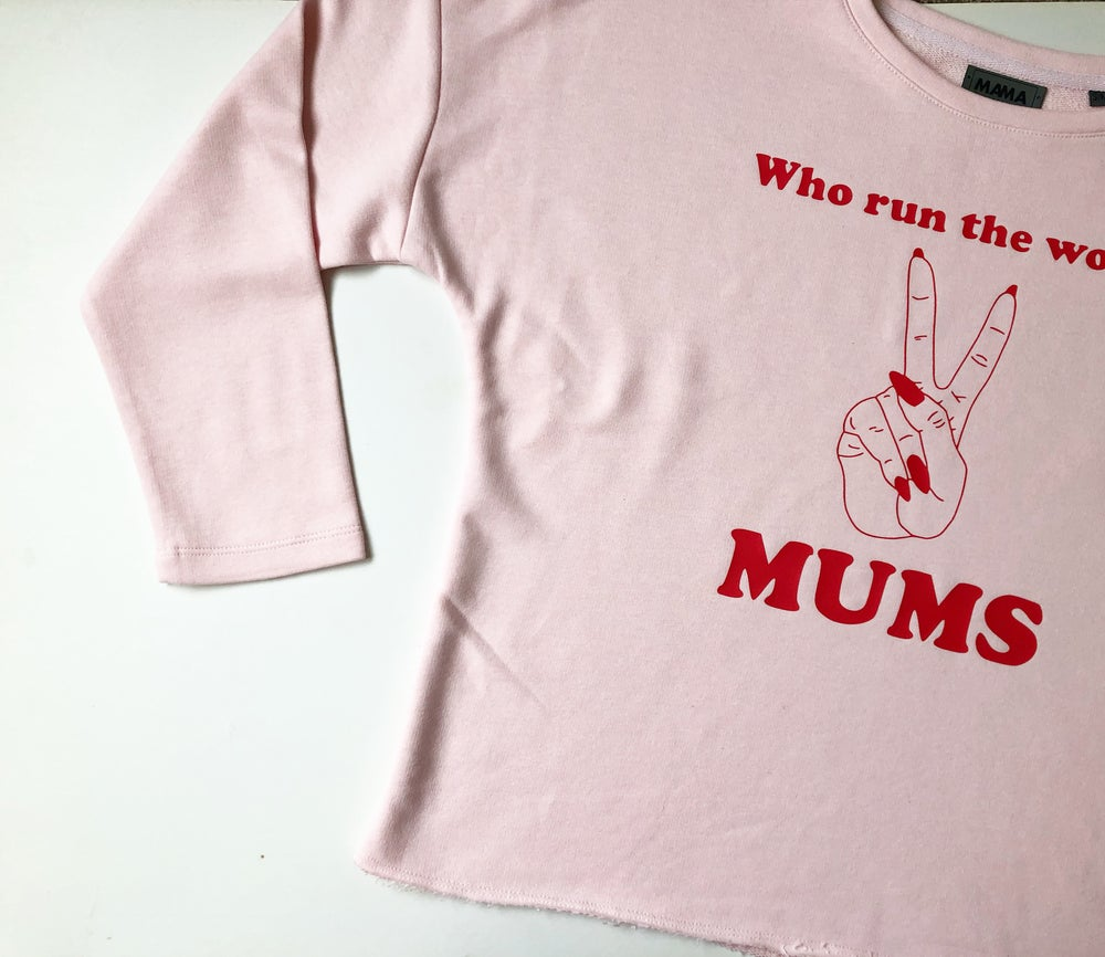 Image of Who run the world? MUMS sweat or tee
