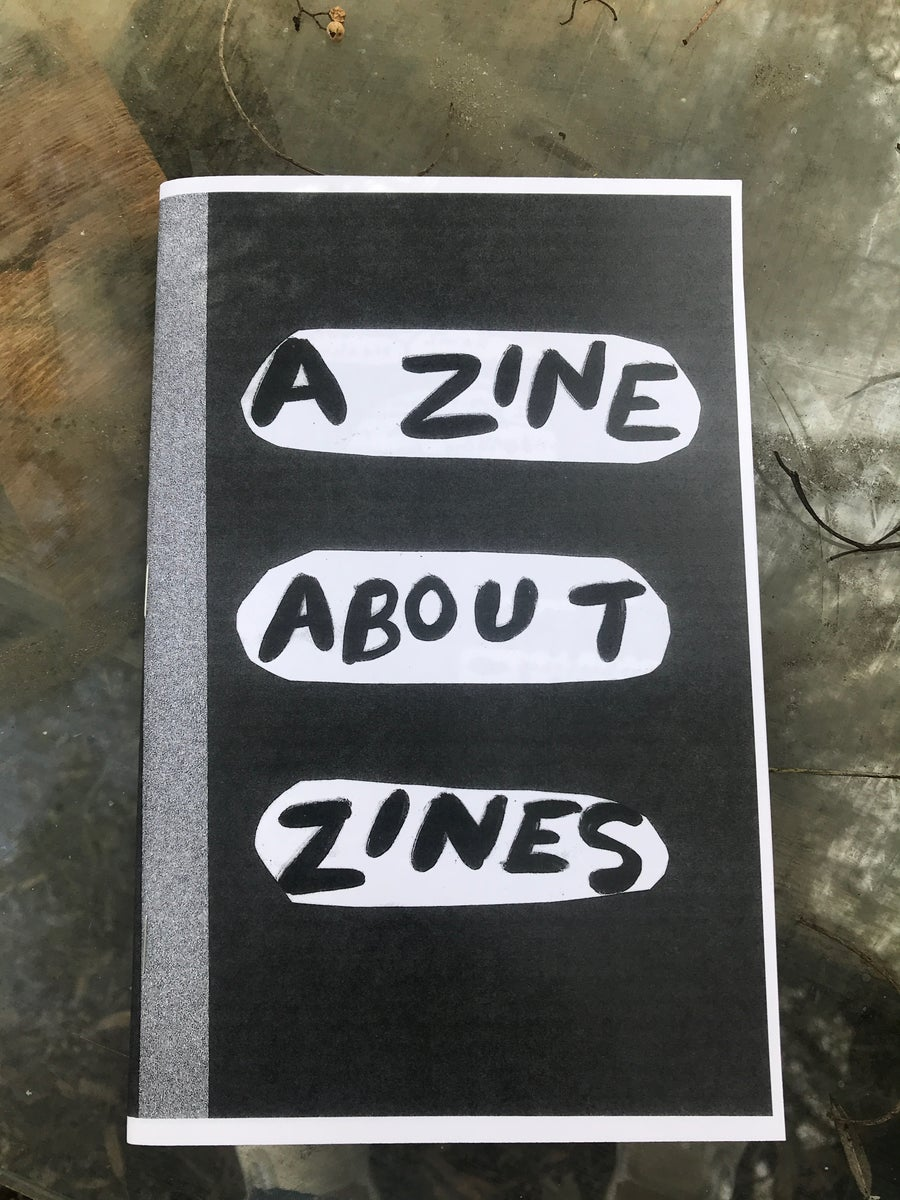 Image of Zine: A Zine About Zines