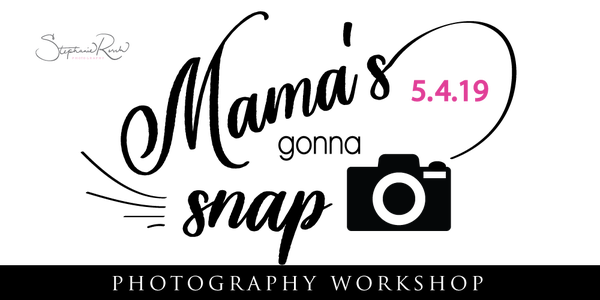 Image of Mama's Gonna Snap! - Introduction to Photography for Moms: MAY 4th