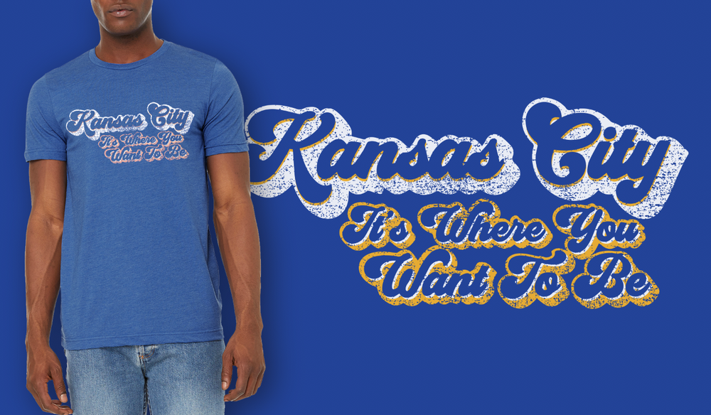Image of Kansas City It's Where You Want To Be Shirt