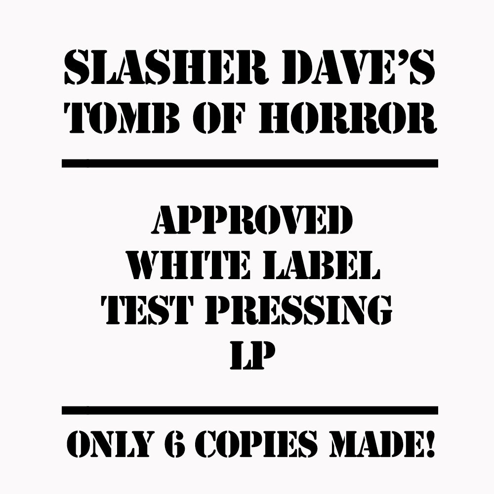 Image of Slasher Dave's Tomb Of Horror - WHITE LABEL TEST PRESSING LP
