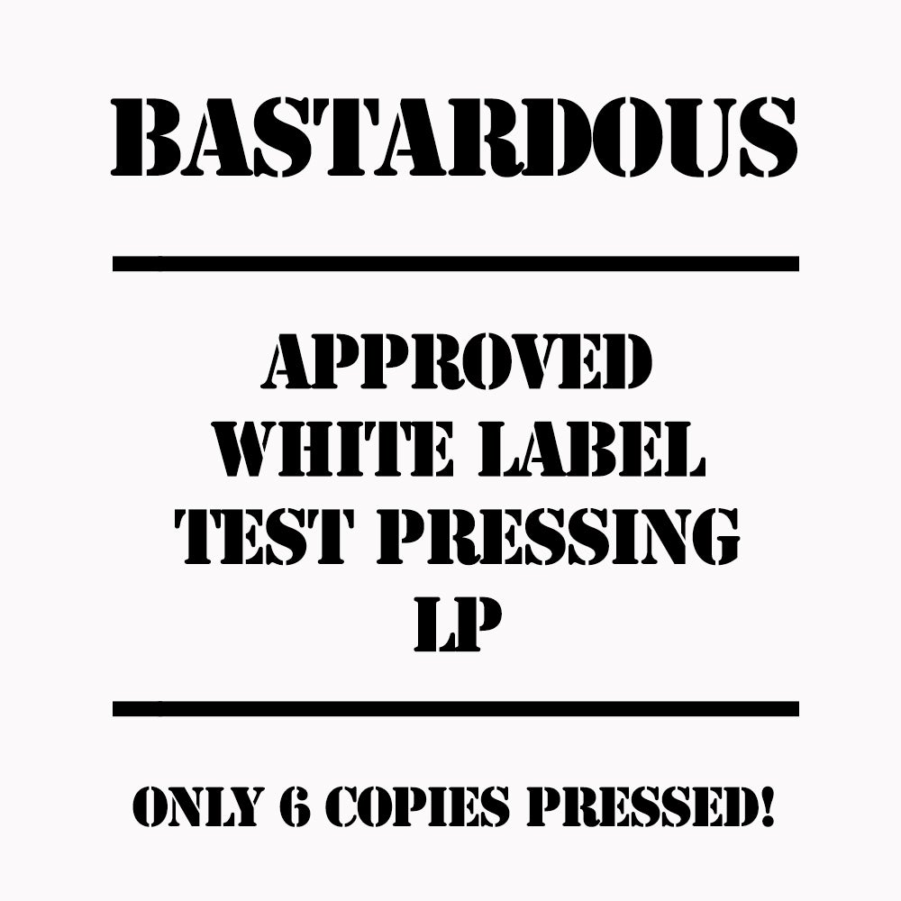 Image of Bastardous - ST - APPROVED WHITE LABEL TEST PRESSING LP