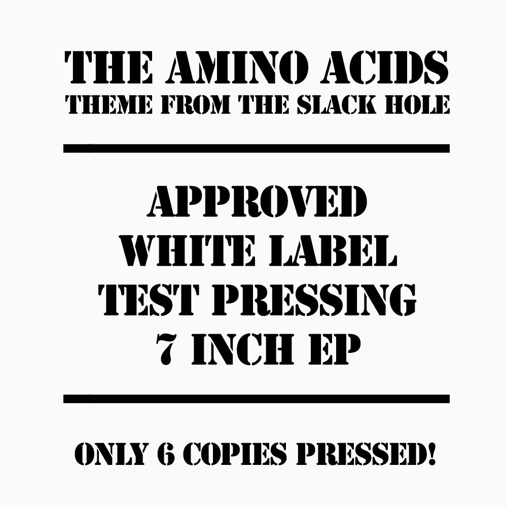 Image of The Amino Acids - Theme From The Slack Hole - APPROVED WHITE LABEL TEST PRESSING 7 INCH EP