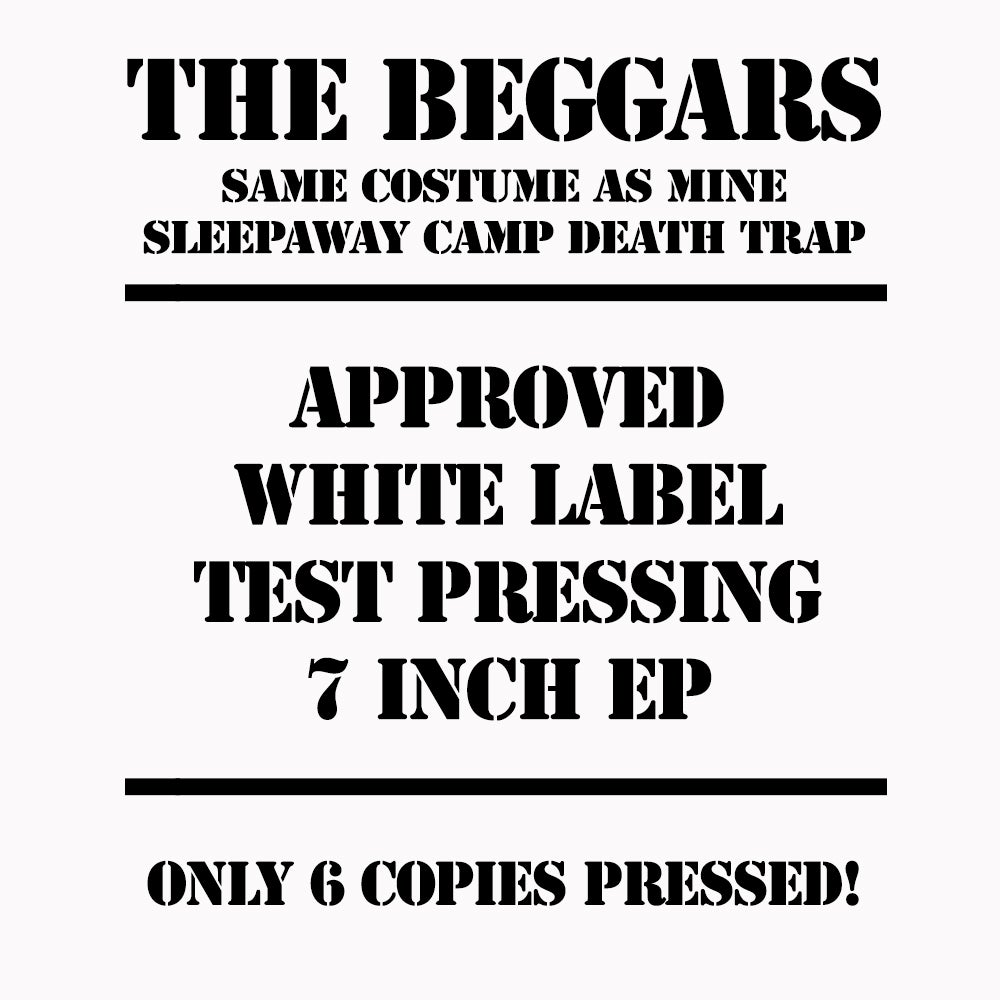 Image of The Beggars - Same Costume As Mine - APPROVED WHITE LABEL TEST PRESS 7 INCH