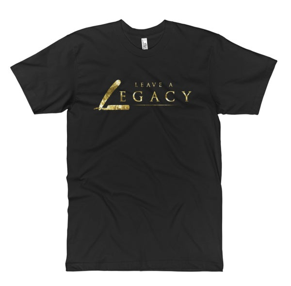 "Image of ""Leave A Legacy"" Official Shirt!"