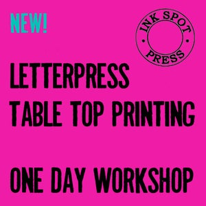 Image of Letterpress table top printing workshop 11am - 5pm Sat.18th May 2019