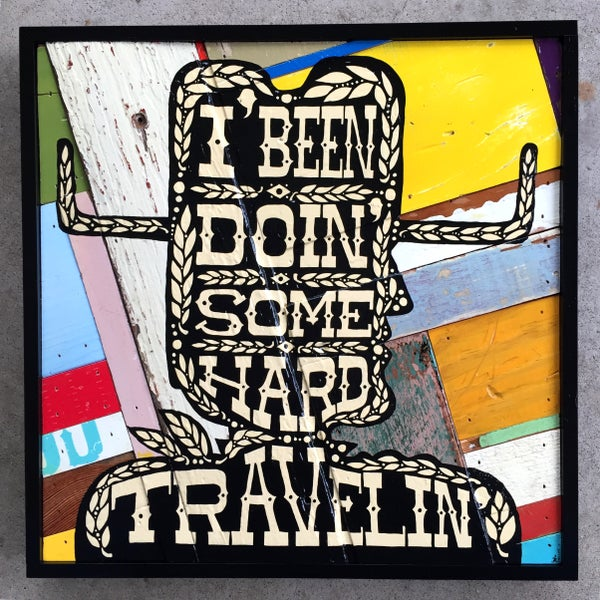"Image of ""I' Been Doin' Some Hard Travelin' """