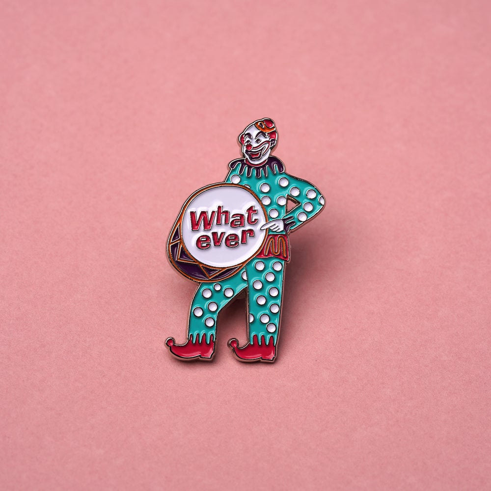 Image of Whatever Pin