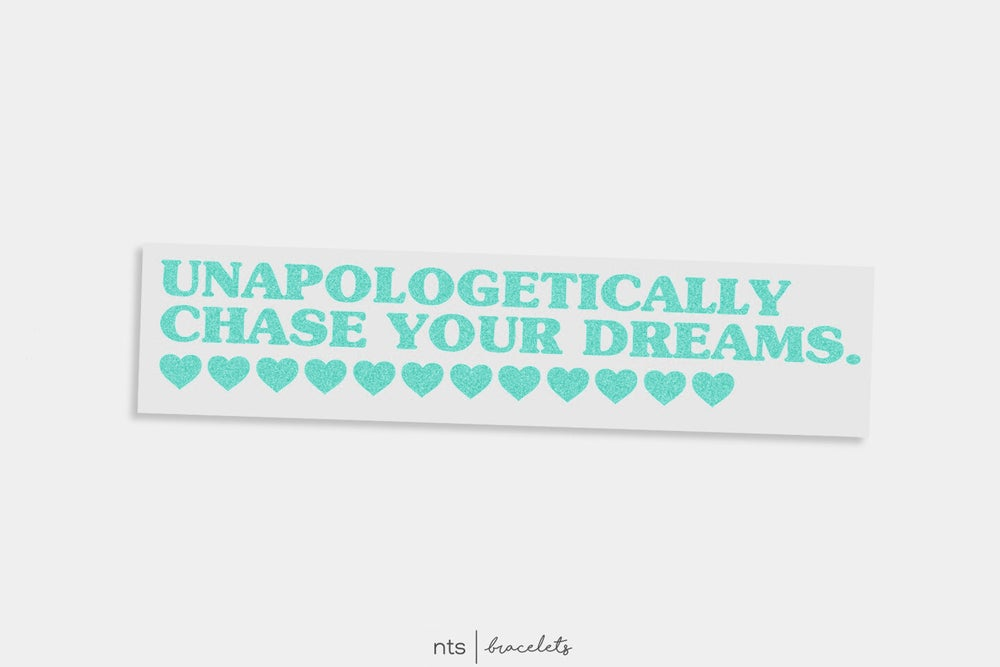Image of UNAPOLOGETICALLY CHASE VINYL STICKER (TEAL)