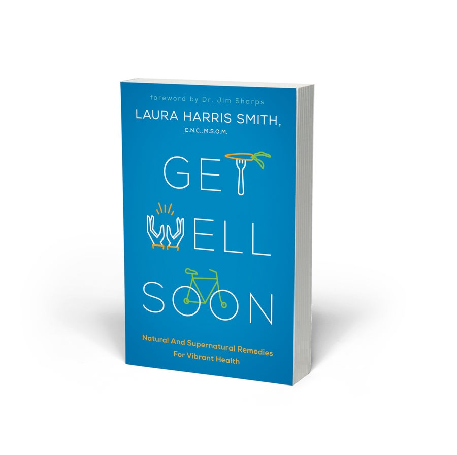 Image of Get Well Soon: Natural and Supernatural Remedies for Vibrant Health (signed copy)