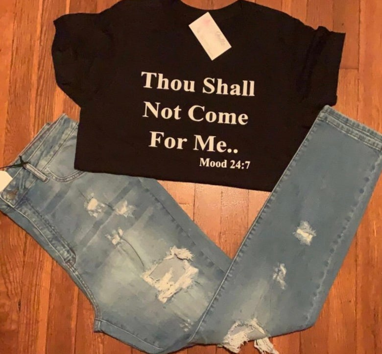 Image of Thou Shall Not Come For Me Tee