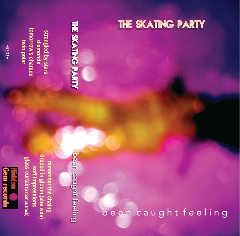 Image of the Skating Party - Been Caught Feeling (cassette)