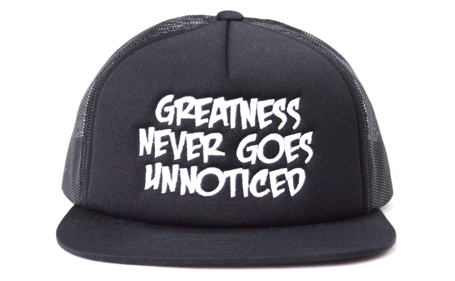 Image of Greatness Never Goes Unnoticed - Trucker Hat
