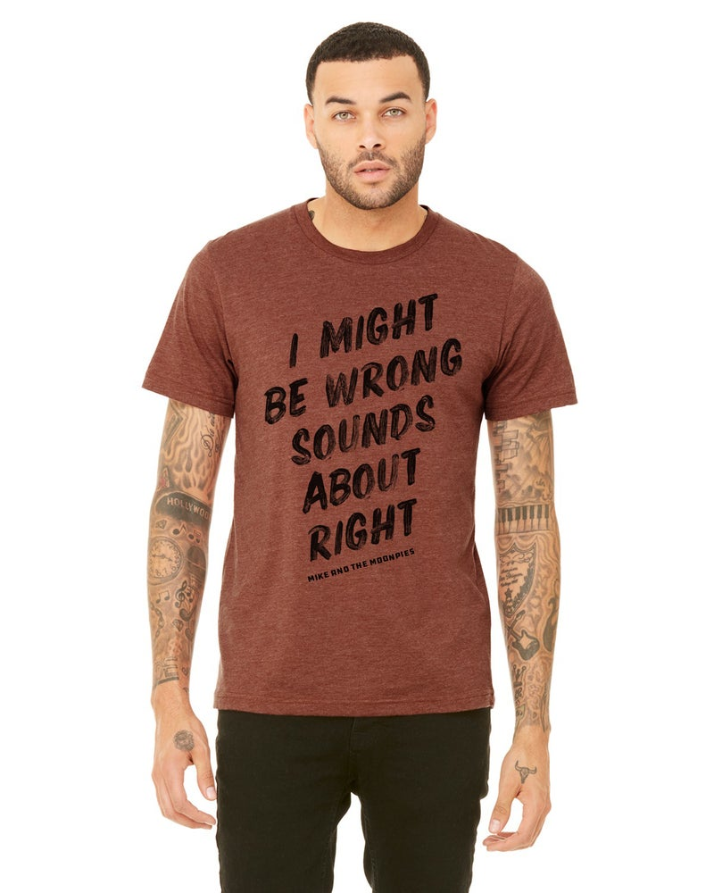 Image of I Might Be Wrong Heather Rust Tee