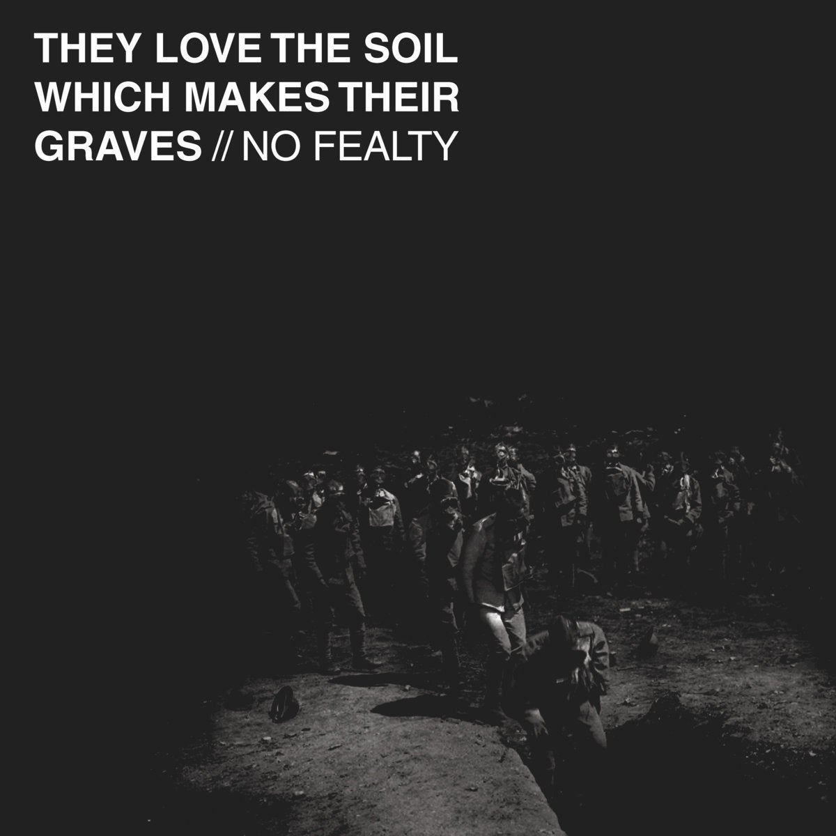 "Image of No Fealty - ""They Love The Soil Which Makes Their Graves"" 10"""