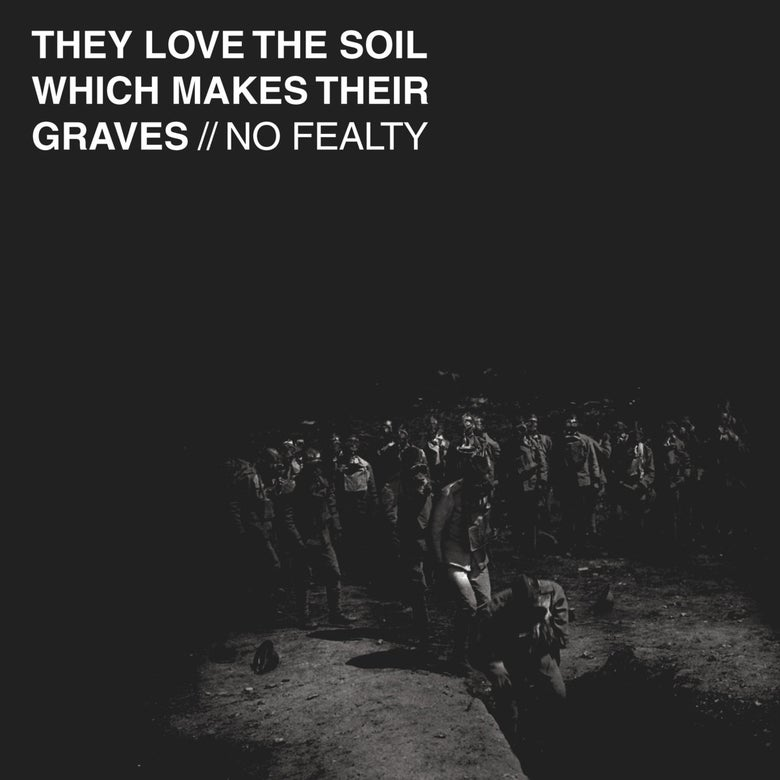 """Image of No Fealty - """"They Love The Soil Which Makes Their Graves"""" 10"""""""