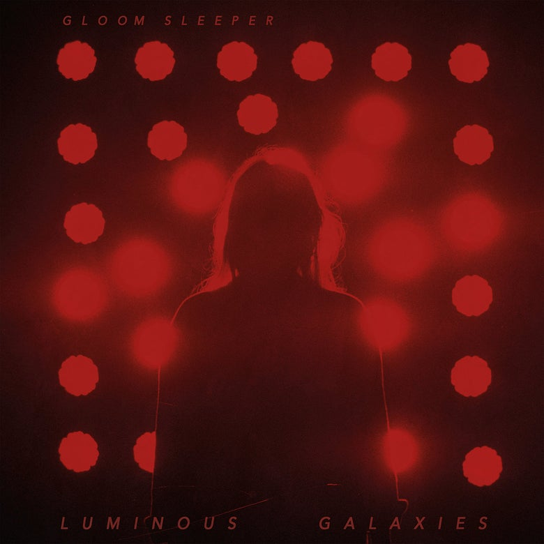 Image of Gloom Sleeper 'Luminous Galaxies' 12 + CD