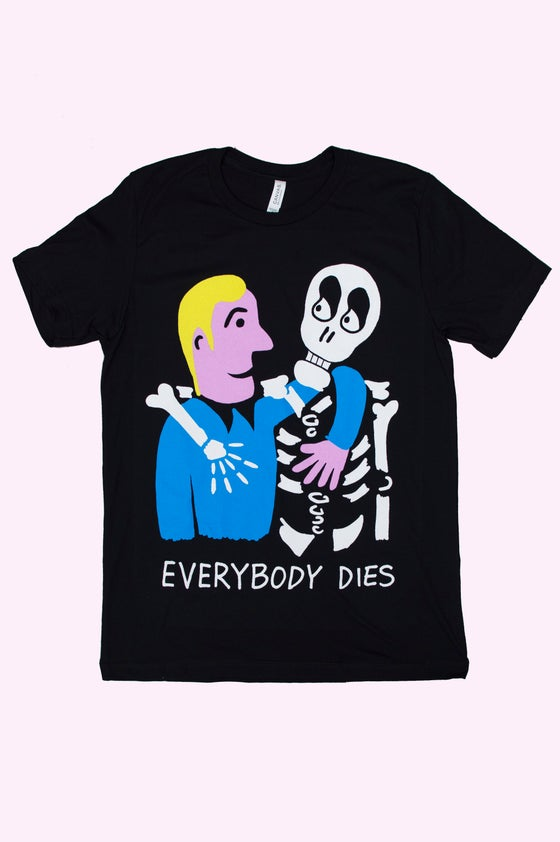 Image of Everybody Dies (colour) t-shirt