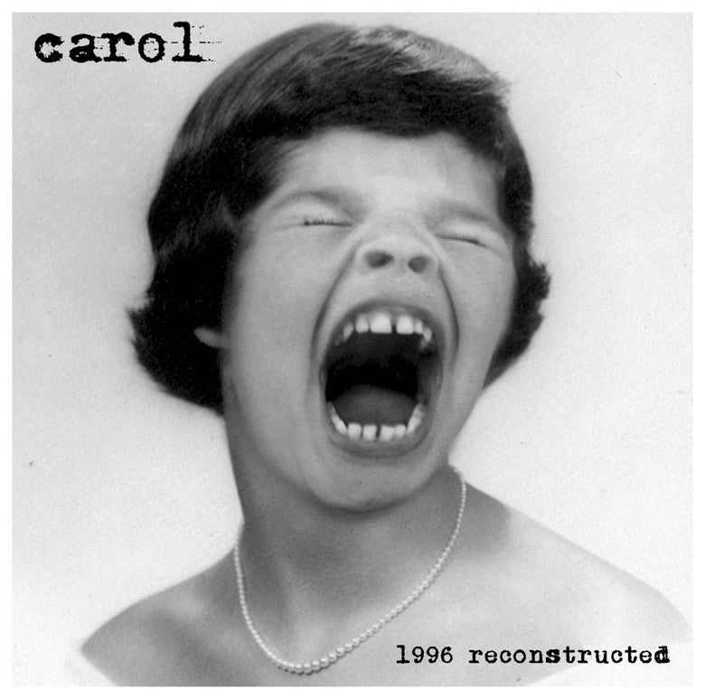 Image of Carol '1996 Reconstructed' 12""