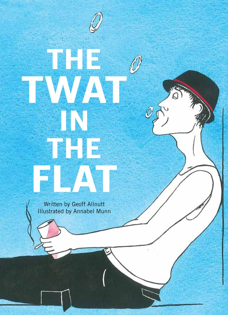 Image of The Twat in the Flat by Geoff Alnutt