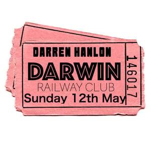 Image of Darren Hanlon -  DARWIN - Sunday 12th May - $20