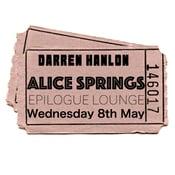 Image of Darren Hanlon - ALICE SPRINGS - Wed 8th May - $16