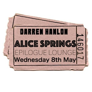 Image of Darren Hanlon - ALICE SPRINGS - Wed 8th May - $16