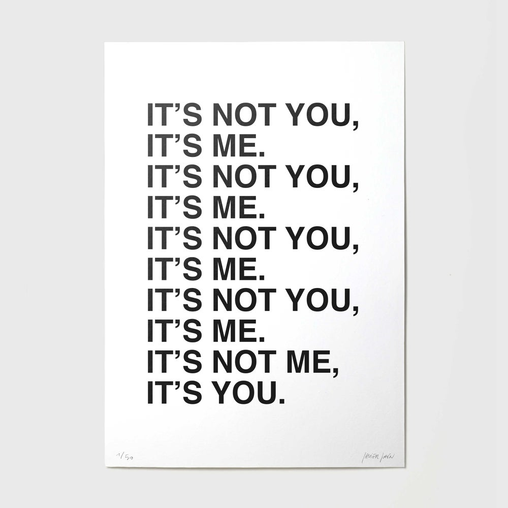 Image of It's not you, it's me