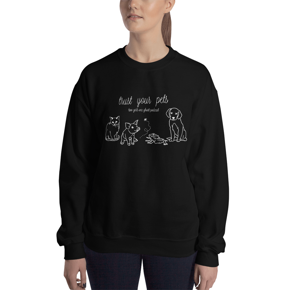 Image of TRUST YOUR PETS - UNISEX SWEATSHIRT