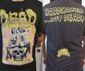 Image of DEADHardnaked But...Dead!T-shirt