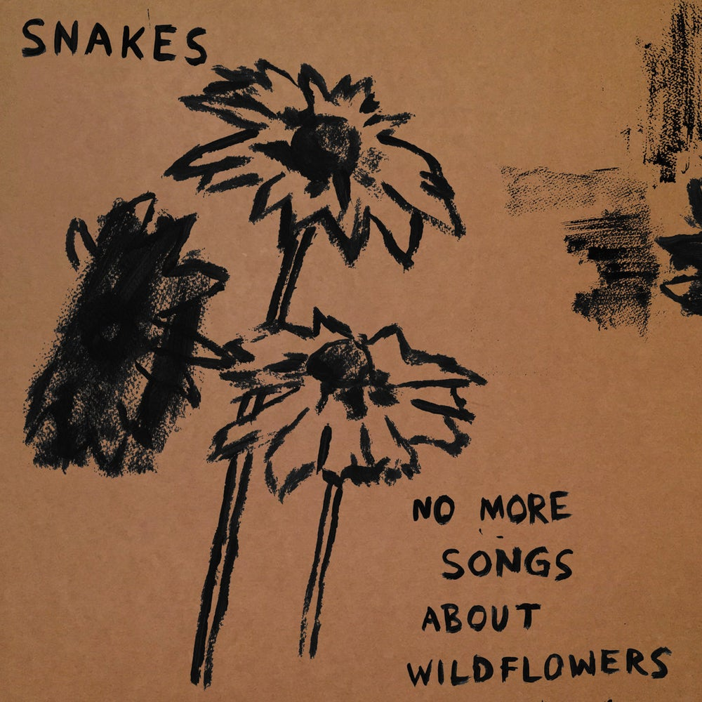 Image of Snakes - No More Songs About Wildflowers