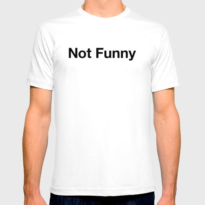 Image of Not funny