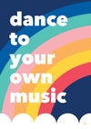 Dance to your own music - Art Print