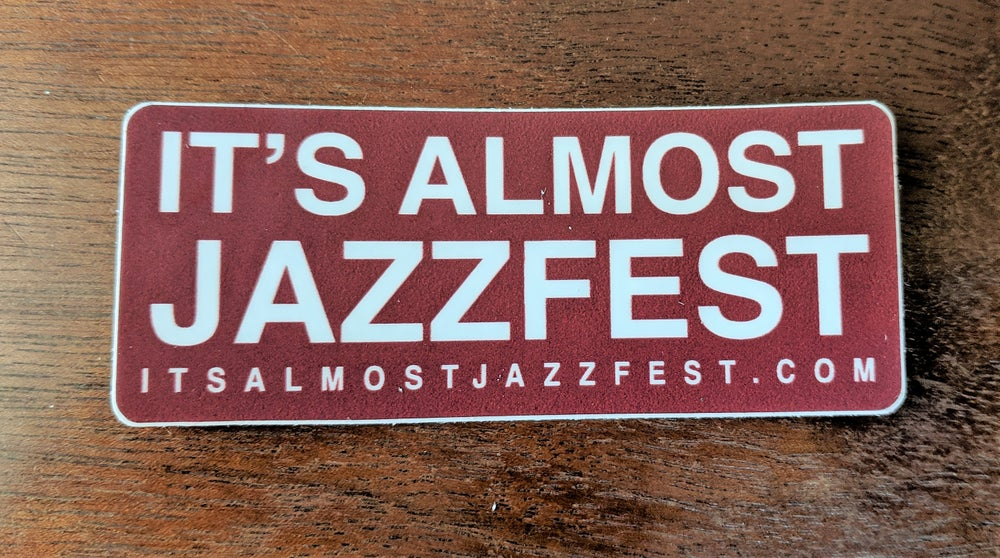 Image of Small Stickers - It's Almost Jazzfest