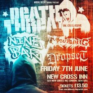 Image of Death Threat (UK excl) + Ninebar, Mourning, Dropset in LDN