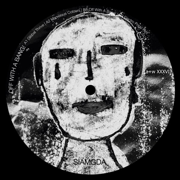 Image of [a+w XXXVI]  Siamgda - Off With A Bang! 12""