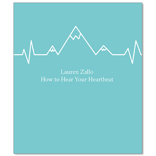 Image of Lauren Zallo - How to Hear Your Heartbeat